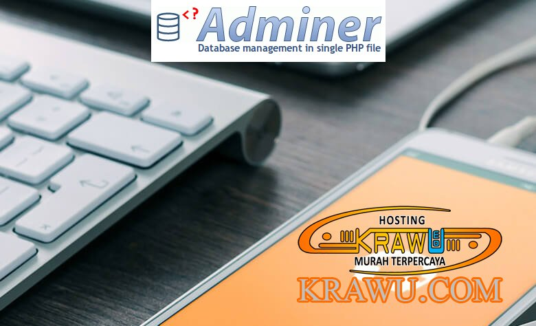 adminer tool pengelolaan database » Kelebihan Adminer sebagai Database Manager yang Mudah dalam Penggunaan